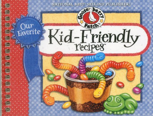 Our Favorite Kid-Friendly Recipes (Our Favorite Recipes Collection) by Gooseberry Patch