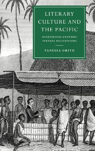 Literary Culture and the Pacific: Nineteenth-Century Textual Encounters (Cambridge Studies in Nineteenth-Century Literature and Culture)