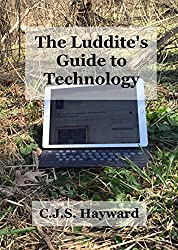The Luddite's Guide to Technology (Major Works)