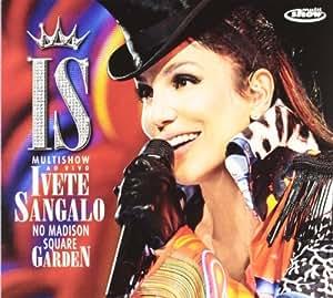 Ivete Sangalo - Multishow Ao Vivo: No Madison Square