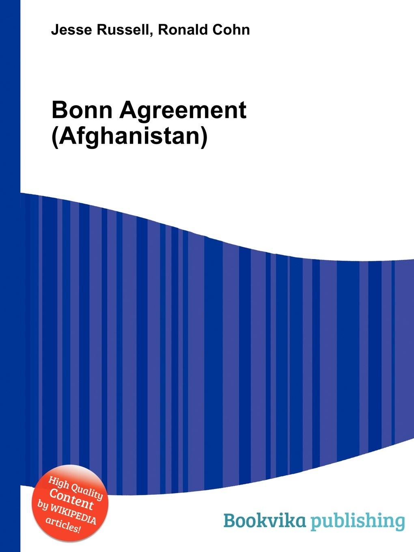Bonn Agreement Afghanistan Jesse Russell Ronald Cohn
