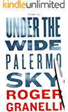 Under The Wide Palermo Sky (Palermo Stories)