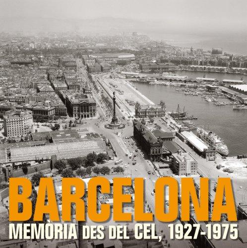 Descargar Libro Barcelona. Memòria Des Del Cel, 1927-1975 Artistas Varios