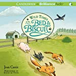 Wild Times at the Bed & Biscuit | Joan Carris