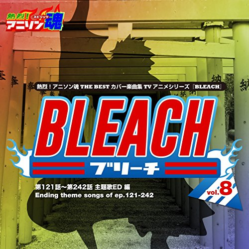 Netsuretsu! Anison Spirits The Best -Cover Music Selection- TV Anime Series Bleach Vol.8