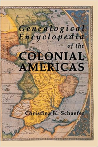 Genealogical Encyclopedia of the Colonial Americas a Complete