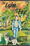 The Lake Is on Fire, Maureen C. Wartski, 0664326870