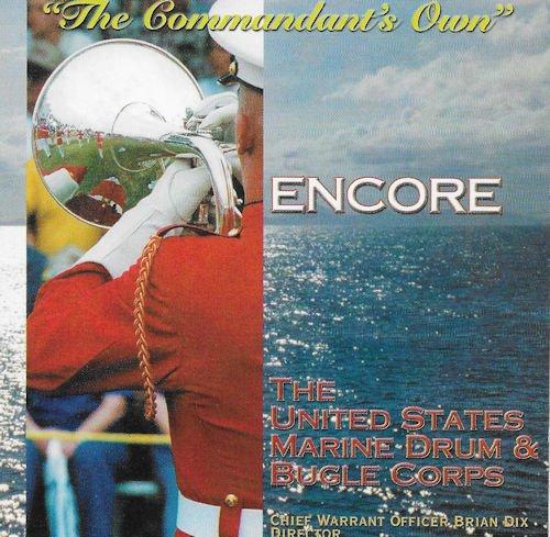 The Commandant's Own - Encore - US Marine Drum & Bugle Corps