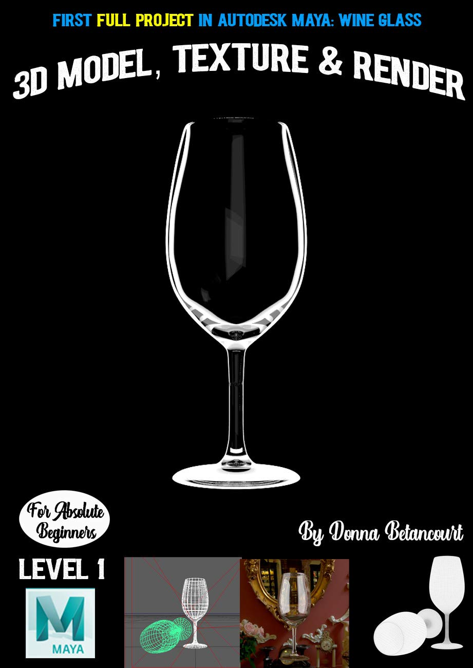 First Full Project in Autodesk Maya: Wine Glass: 3D Model, Texture & Render