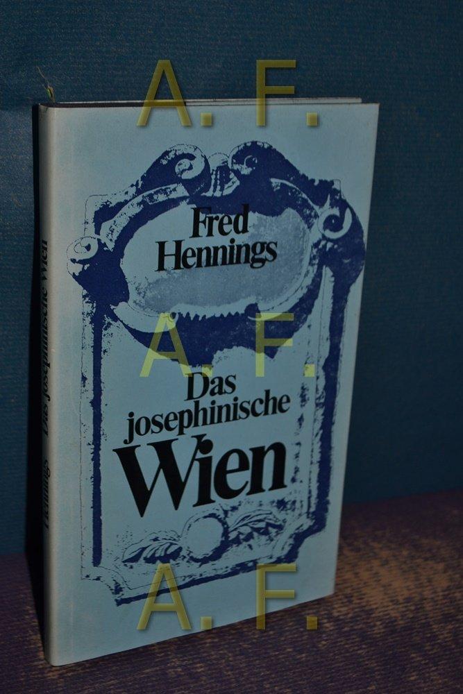 Das Josephinische Wien.