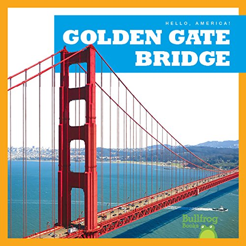 Golden Gate Bridge (Bullfrog Books: Hello, America!)