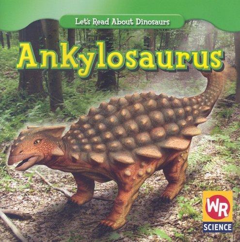 Ankylosaurus (Let's Read About ()