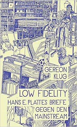 Cover des Buchs: Low Fidelity. Hans E. Plattes Briefe gegen den Mainstream