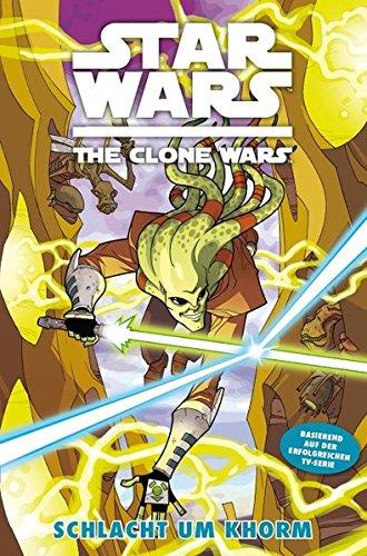 Star Wars: The Clone Wars (zur TV-Serie): Bd. 6: Schlacht um Khorm