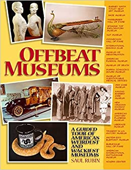 Offbeat Museums A Guided Tour Of Americas Weirdest And Wackiest - 23 of the strangest books to ever appear on amazon