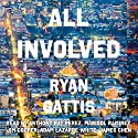 All Involved Audiobook by Ryan Gattis Narrated by Adam Lazarre-White, Anthony Ray Perez, James Chen, Jim Cooper, Marisol Ramirez