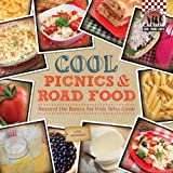 Cool Picnics & Road Food: Beyond the Basics for Kids Who Cook