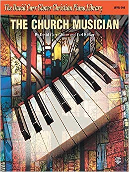 Book The Church Musician (David Carr Glover Christian Piano Library) by Glover, David Carr, Ricker, Earl (1985)