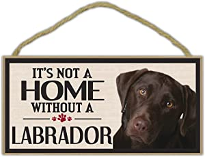Wood Sign: It's Not A Home Without A LABRADOR (RETRIEVER, CHOCOLATE LAB) | Dogs