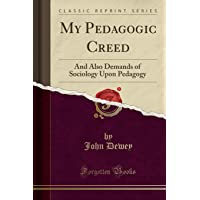 My Pedagogic Creed (Classic Reprint)