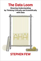 The Data Loom: Weaving Understanding by Thinking Critically and Scientifically with Data Paperback
