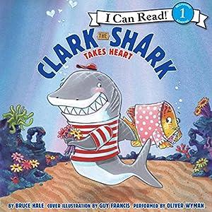 Clark the Shark Takes Heart Audiobook