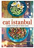 Eat Istanbul: A Journey to the Heart of Turkish Cuisine