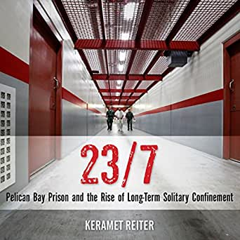 Amazon com: 23/7: Pelican Bay Prison and the Rise of Long