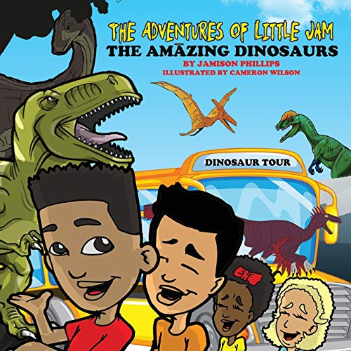 The Adventures of Little Jam: : The Amazing Dinosaurs