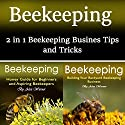 Beekeeping: 2 in 1 Beekeeping Business Tips and Tricks Audiobook by Alex Warner Narrated by Anthony Chu