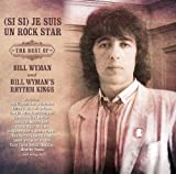 (Si Si) Je Suis Un Rock Star: Best of Bill Wyman