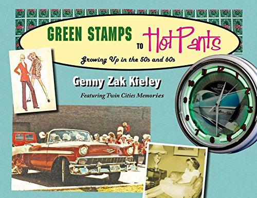 (Green Stamps to Hot Pants: Growing Up in the 50s and)