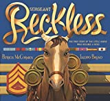 img - for Sergeant Reckless: The True Story of the Little Horse Who Became a Hero book / textbook / text book