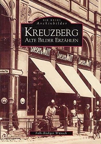 Kreuzberg. Alte Bilder erzählen (ArchivbilderNEU)