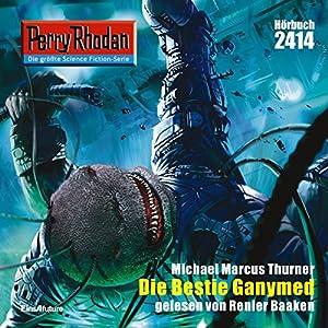 Die Bestie Ganymed (Perry Rhodan 2414) Hörbuch