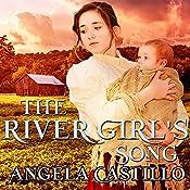 The River Girl's Song: Texas Women of Spirit, Book 1 | Angela Castillo