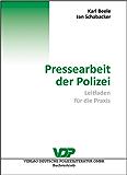 Pressearbeit der Polizei: Leitfaden für die Praxis