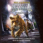 Stormspeaker: Spirit Animals: Fall of the Beasts, Book 7 | Christina Diaz Gonzalez