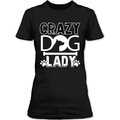 6b08b4873 Amazon.com: Crazy Dog Lady Women's Tee, I Love My Dogs T Shirt: Clothing