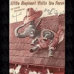 Little Elephant Visits the Farm | Heluiz Washburne
