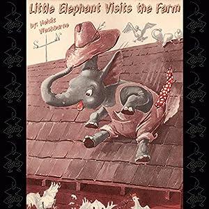 Little Elephant Visits the Farm Audiobook