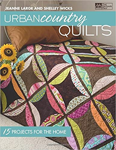 Urban Country Quilts: 15 Projects for the Home: Shelley Wicks ... : tis the season quilt book - Adamdwight.com