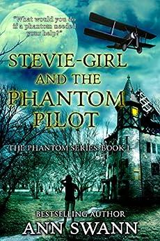 Stevie-girl and the Phantom Pilot (The Phantom Series Book 1) by [Swann, Ann]
