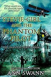 Stevie-girl and the Phantom Pilot (The Phantom Series Book 1)