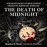 StraightJacket Publications Presents Midnight Forever: The Death of Midnight: A Collection of Dark Love Poetry | Mr. Brandon D. Henry
