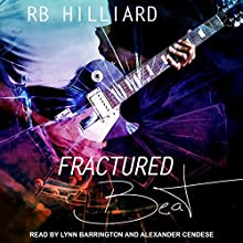 Fractured Beat: Meltdown, Book 1 Audiobook by R.B. Hilliard Narrated by Lynn Barrington, Alexander Cendese