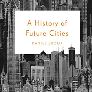 A History of Future Cities Audiobook