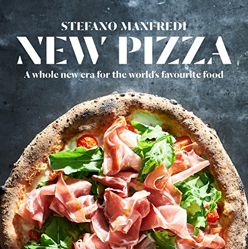 New Pizza: A whole new era for the world's favourite food by Stefano Manfredi