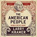 The American People, Vol. 1: Search for My Heart Audiobook by Larry Kramer Narrated by  full cast, Robertson Dean, Traber Burns, Keith Szarabajka, Ray Porter, Kate Reading