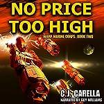 No Price Too High: Warp Marine Corps, Book 2   C.J. Carella